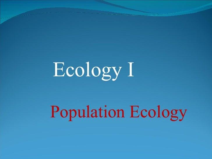 Ecology I Population Ecology