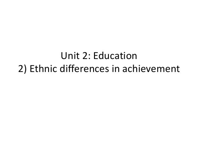 GCE Sociology Revision (AQA)- Unit 2 Education- Ethhnic differences in achievement (2)