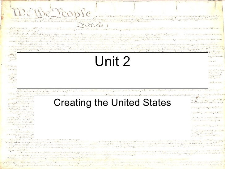 Unit 2 Creating the United States