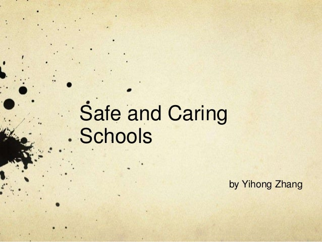Safe and CaringSchoolsby Yihong Zhang