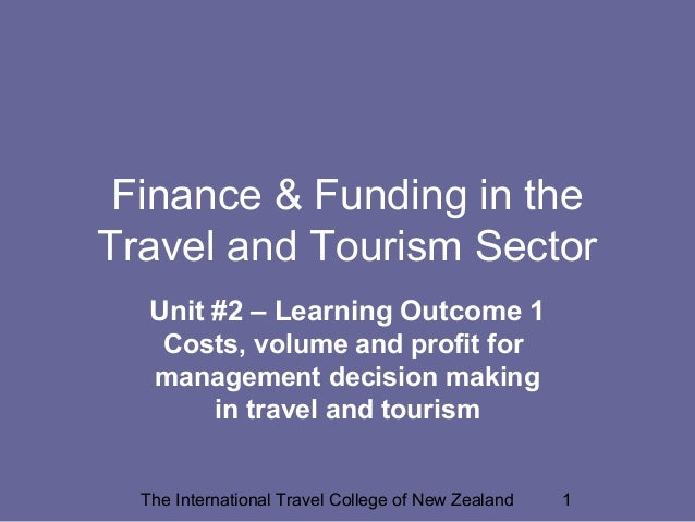 Finance & Funding in Travel and Tourism - cost, volume & profit