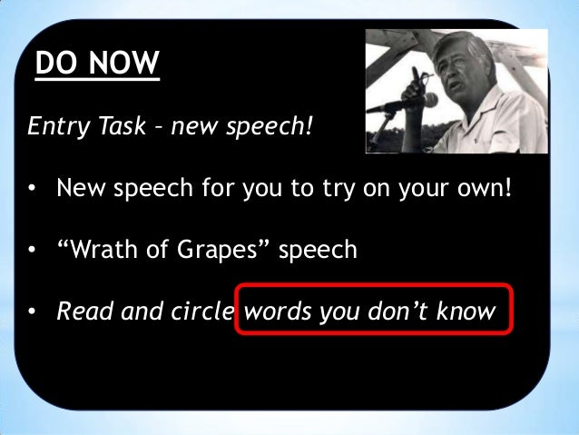 """DO NOW Entry Task – new speech! • New speech for you to try on your own!  • """"Wrath of Grapes"""" speech • Read and circle wor..."""