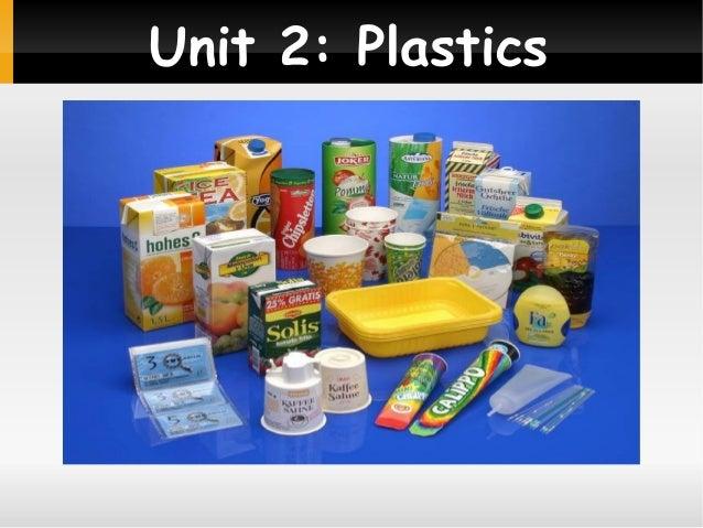 Unit 2: Plastics