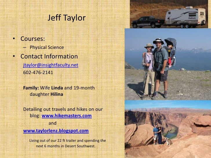Jeff Taylor<br />Courses:<br />Physical Science<br />Contact Information<br />jtaylor@insightfaculty.net<br />602-476-2141...