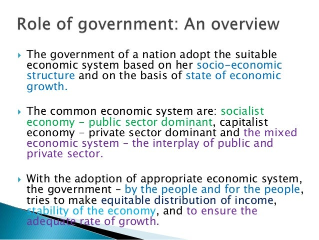 government role What is the role of government in society this has been and remains the most fundamental question in all political discussions and debates its answer determines the nature of the social order and how people are expected and allowed to interact with one another - on the basis of.