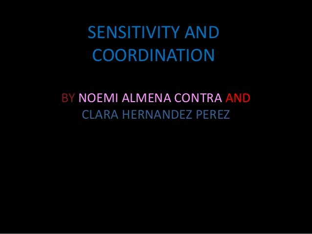 SENSITIVITY AND COORDINATION BY NOEMI ALMENA CONTRA AND CLARA HERNANDEZ PEREZ