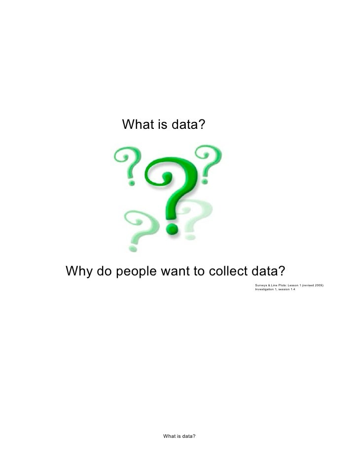 What is data?     Why do people want to collect data?                                Surveys & Line Plots: Lesson 1 (revis...