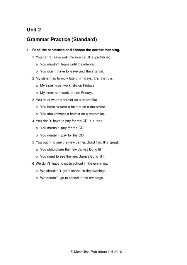 Unit 2 Grammar Practice (Standard) 1 Read the sentences and choose the correct meaning. 1 You can't leave until the interv...