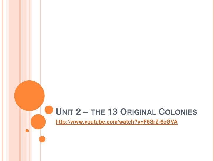 Unit 2 – the 13 original colonies