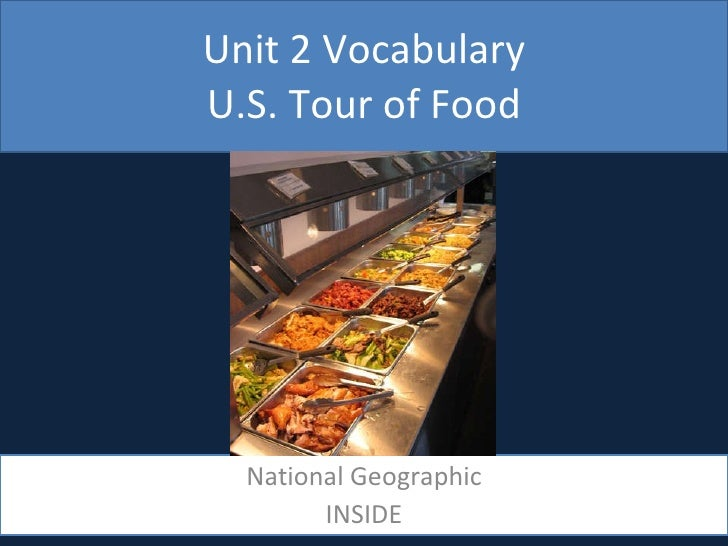 Unit 2 Vocabulary U.S. Tour of Food National Geographic INSIDE