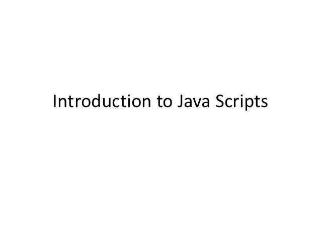 Introduction to Java Scripts