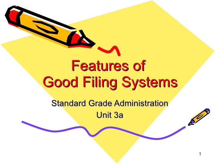 Features of  Good Filing Systems Standard Grade Administration Unit 3a