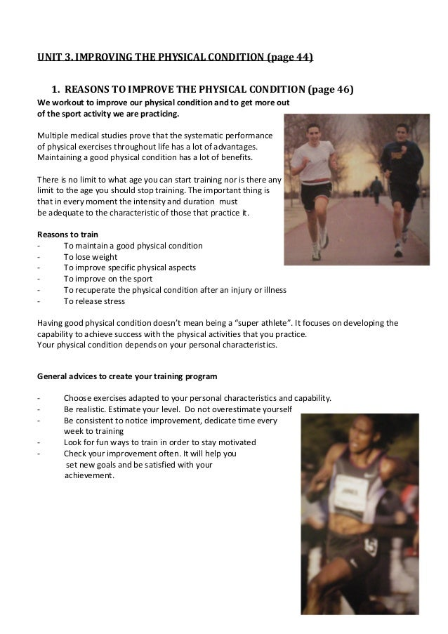 UNIT 3. IMPROVING THE PHYSICAL CONDITION (page 44) 1. REASONS TO IMPROVE THE PHYSICAL CONDITION (page 46) We workout to im...