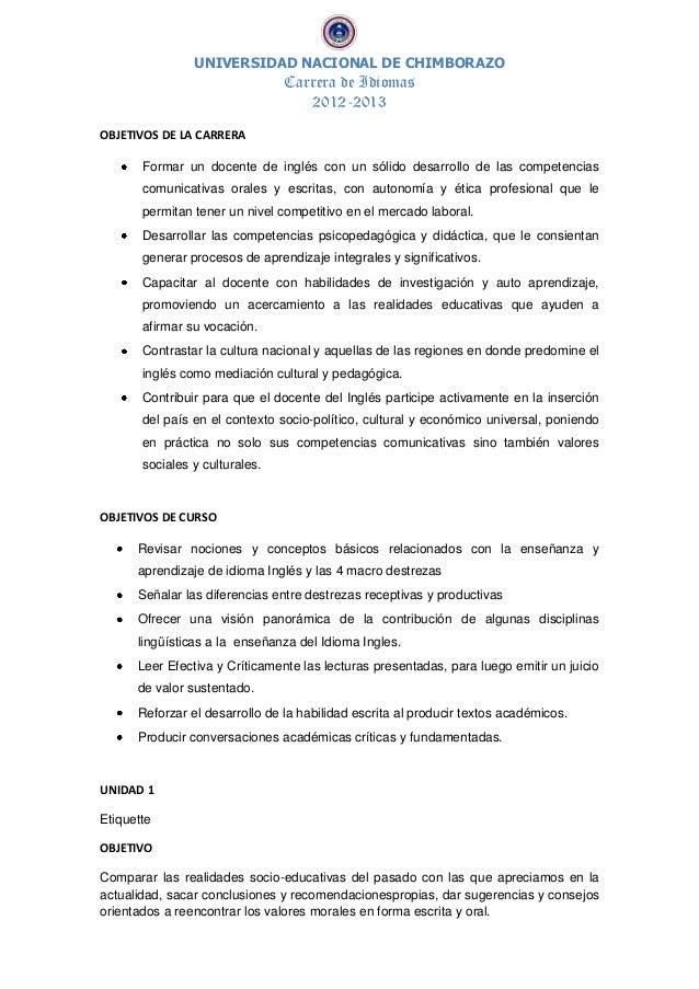 UNIVERSIDAD NACIONAL DE CHIMBORAZOCarrera de Idiomas2012-2013OBJETIVOS DE LA CARRERAFormar un docente de inglés con un sól...