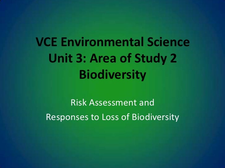 VCE Environmental ScienceUnit 3: Area of Study 2Biodiversity<br />Risk Assessment and <br />Responses to Loss of Biodivers...