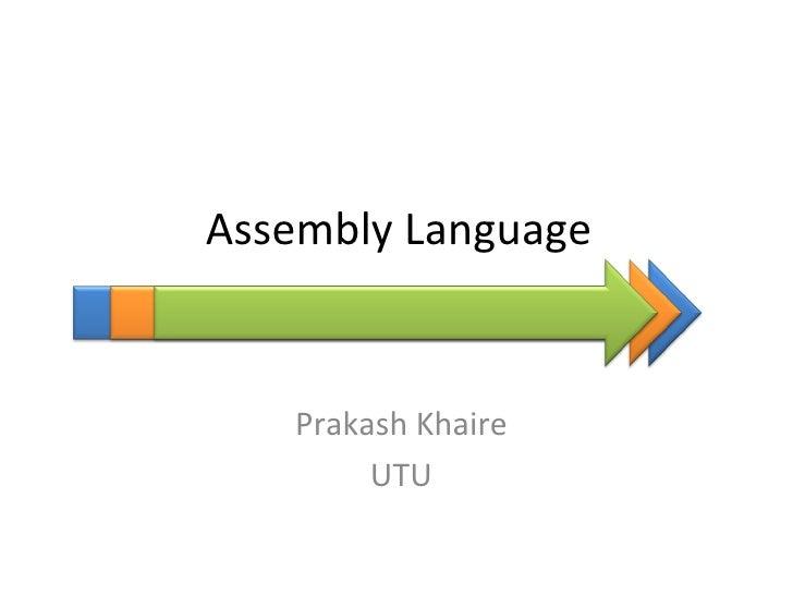 Assembly Language   Prakash Khaire        UTU