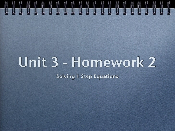 Unit 3 - Homework 2     Solving 1-Step Equations