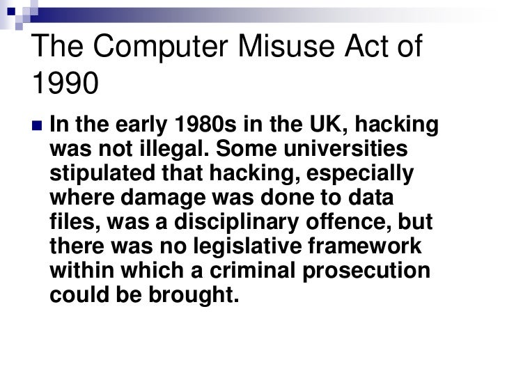 the computer misuse act 1990 essay Free essay: 10 introduction  (computer misuse act 1990)  more about computing ethics and cyber law a case study on the cyber-attack in cloud computing essay.
