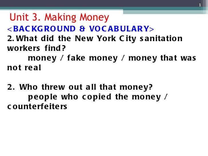 Unit 3. Making Money <ul><li><BACKGROUND & VOCABULARY> </li></ul><ul><li>What did the New York City sanitation workers fin...