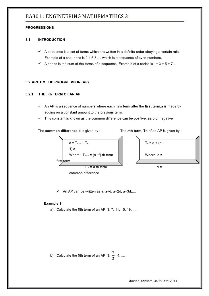 BA301 : ENGINEERING MATHEMATHICS 3PROGRESSIONS3.1     INTRODUCTION           A sequence is a set of terms which are writt...