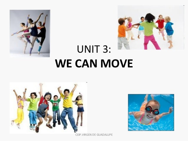 Unit 3   we can move