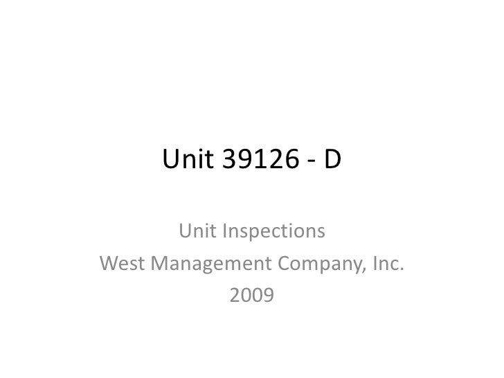 Unit 39126 - D<br />Unit Inspections<br />West Management Company, Inc.<br />2009<br />
