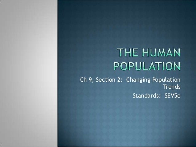 Ch 9, Section 2: Changing Population Trends Standards: SEV5e