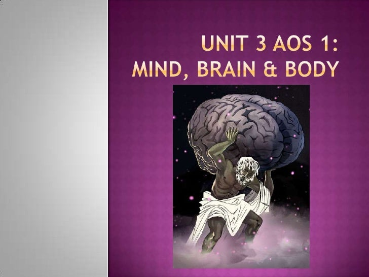  Oncompletion of this unit the student should be able to explain the relationship between the brain, states of consciousn...