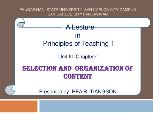 PANGASINAN STATE UNIVERSITY- SAN CARLOS CITY CAMPUSSAN CARLOS CITY PANGASINANAA LectureinPrinciples of Teaching 1Unit III:...