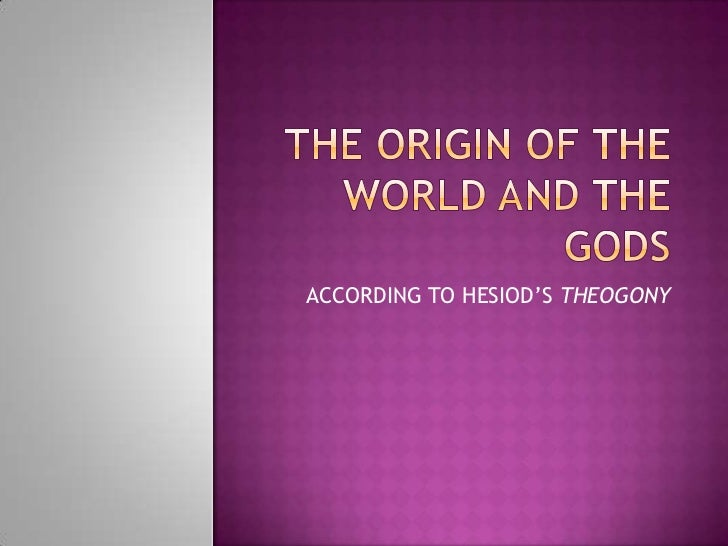 ACCORDING TO HESIOD'S THEOGONY