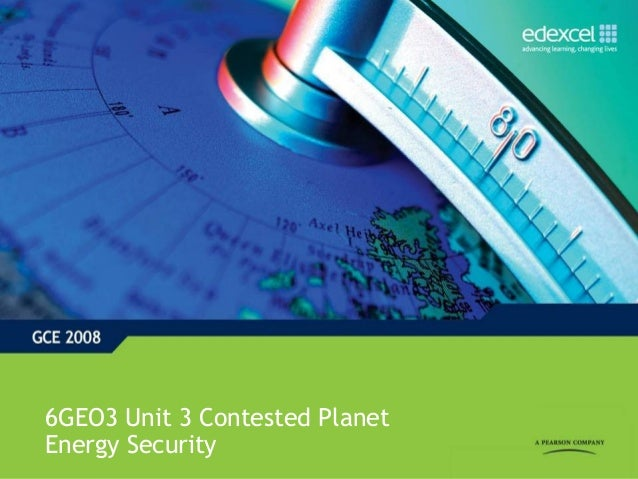 6GEO3 Unit 3 Contested PlanetEnergy Security