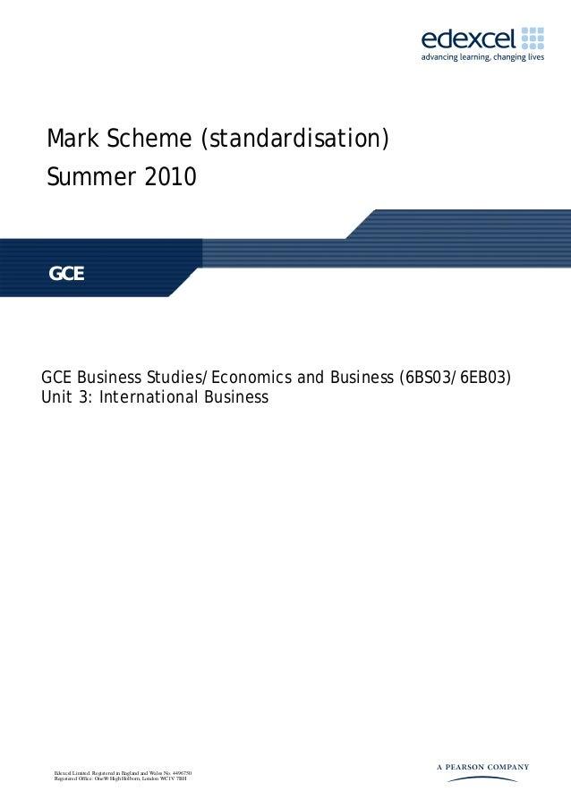 Mark Scheme (standardisation) Summer 2010 GCE GCE Business Studies/Economics and Business (6BS03/6EB03) Unit 3: Internatio...