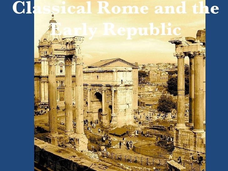 Classical Rome and the Early Republic