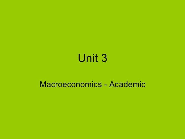 Unit 3 macroeconomics academic