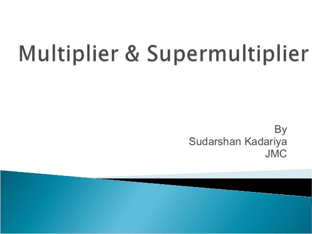 Unit 3 multiplier & super multiplier