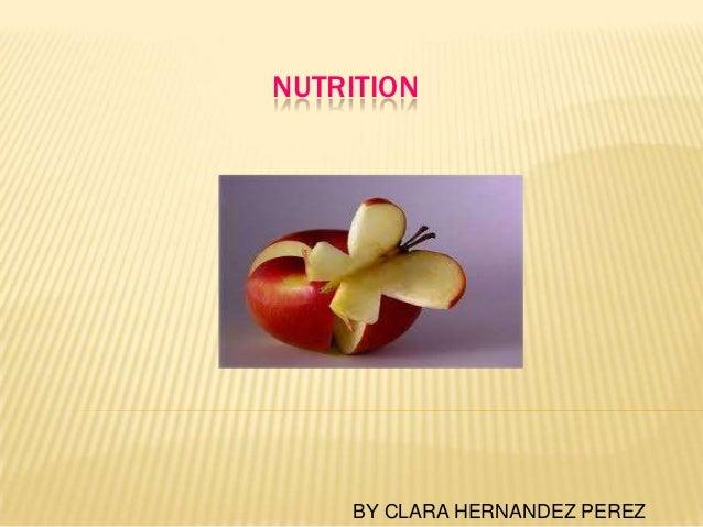 NUTRITION BY CLARA HERNANDEZ PEREZ