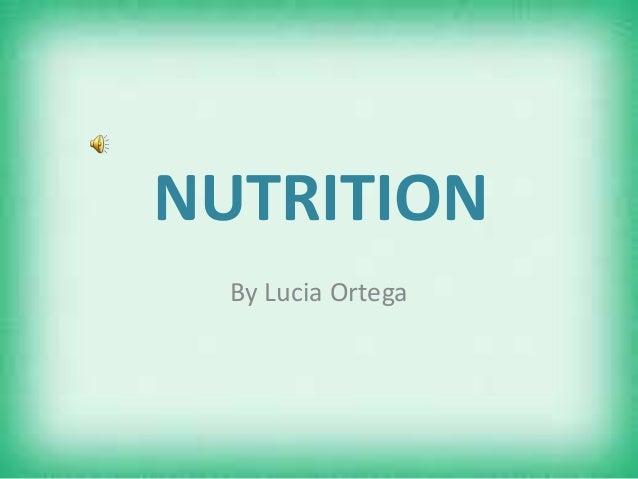 NUTRITION By Lucia Ortega