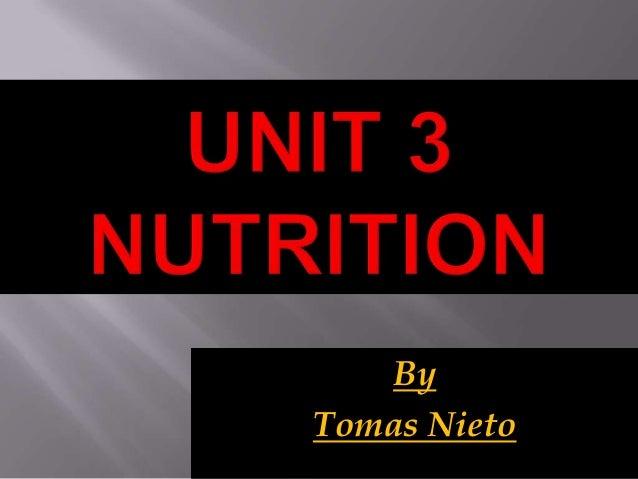 Unit 3 nutrtion tomas s