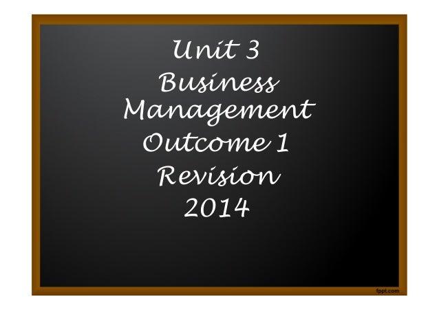 Unit 3 Business Management Outcome 1 Revision 2014
