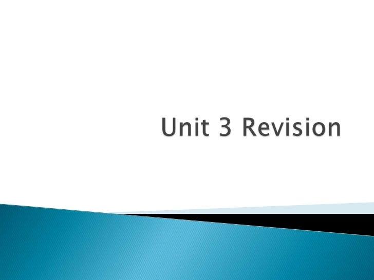 Unit 3 Revision<br />