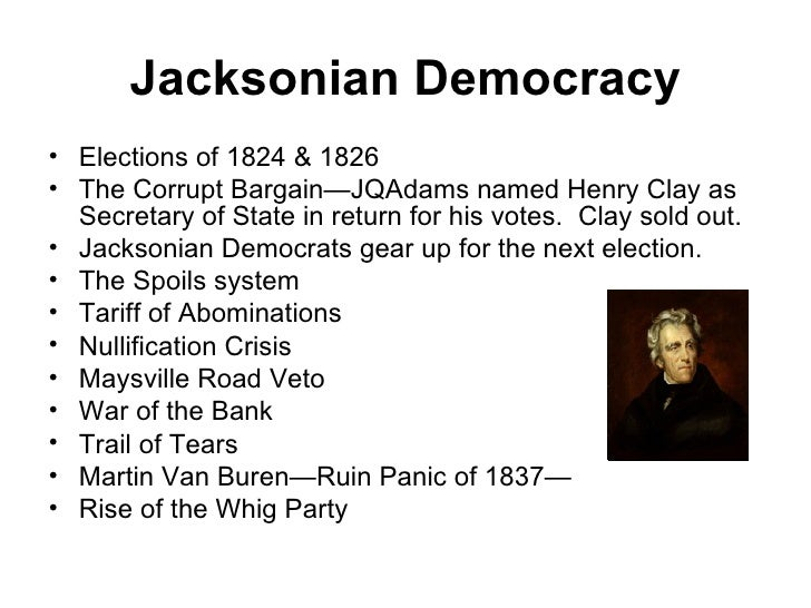 jacksonian democracy 2 essay Jacksonian democracy essay jacksonian democracy is the the jacksonian era saw a great increase of respect and power for the common man, as the electorate.