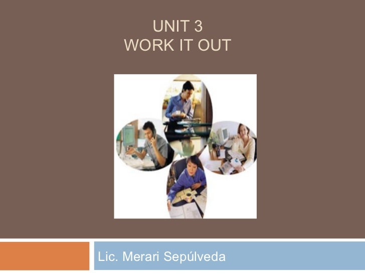 UNIT 3 WORK IT OUT Lic. Merari Sepúlveda
