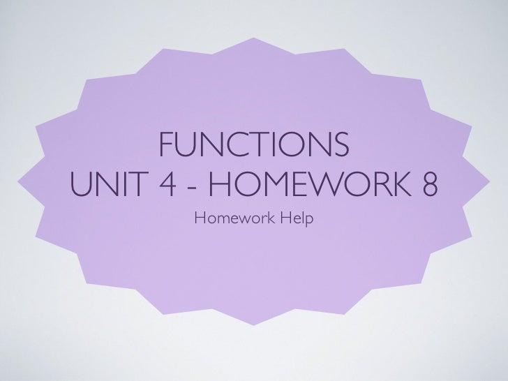 FUNCTIONSUNIT 4 - HOMEWORK 8      Homework Help