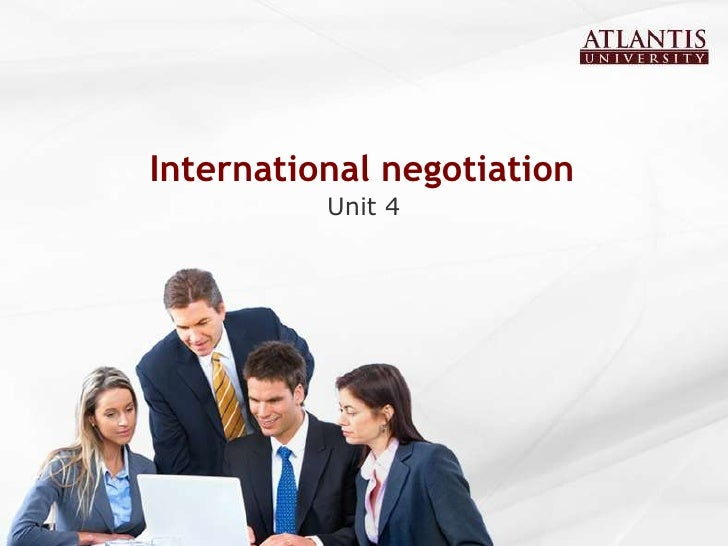 International negotiation<br />Unit 4<br />