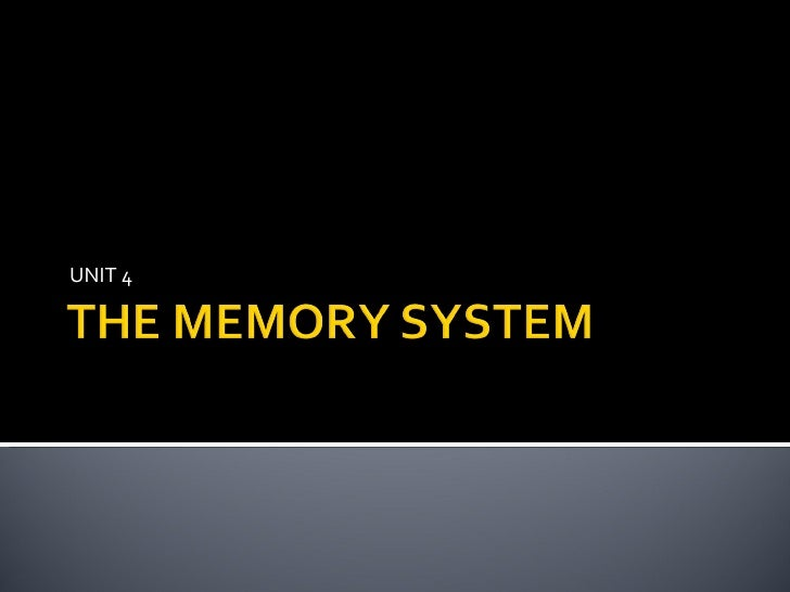 Unit 4   memory system