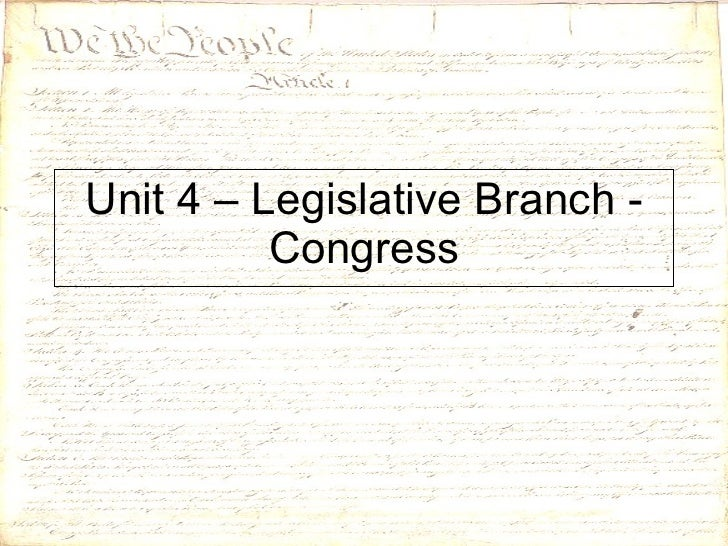 Unit 4 – Legislative Branch - Congress