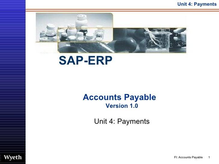 Accounts Payable  Version 1.0 Unit 4: Payments FI: Accounts Payable SAP-ERP