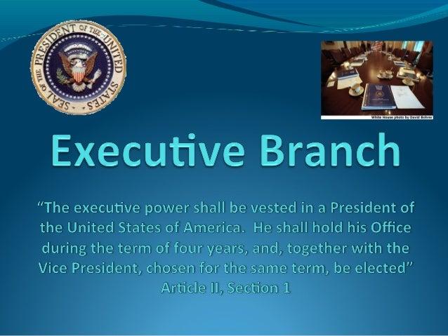The Executive BranchExecutive Branch Definition