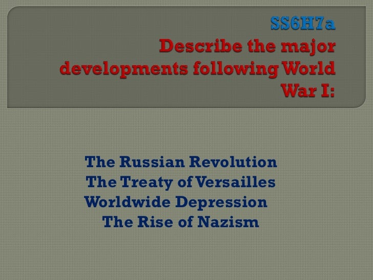 The Russian RevolutionThe Treaty of VersaillesWorldwide Depression  The Rise of Nazism