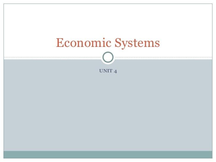 UNIT 4 Economic Systems